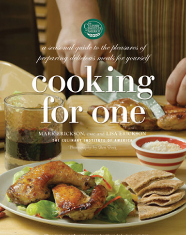 Cooking for One, a culinary eBook from the Culinary Institute of America.